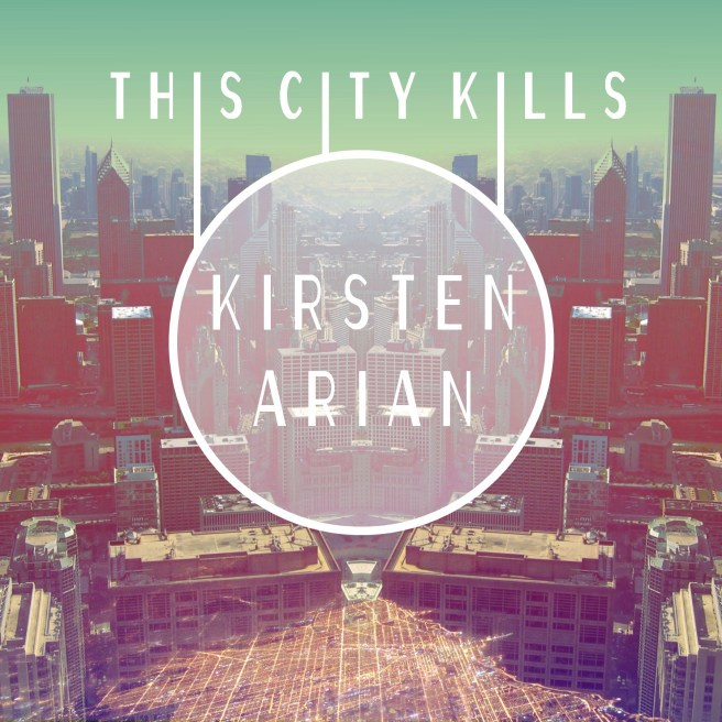 kirsten_arian_this_city_kills